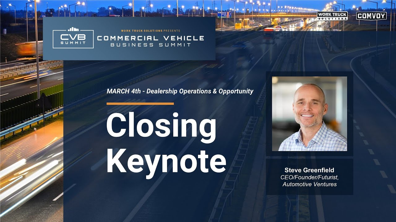 Commercial Vehicle Business Summit Closing Keynote from Steve Greenfield