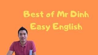 Tuyển tập các bài học Tiếng Anh Siêu Dễ của Mr Định (Best of Mr Dinh)