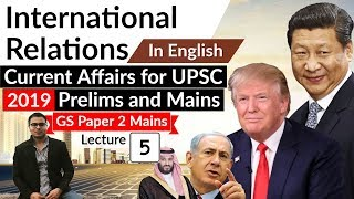 International Relations Current Affairs 2018-19 Lecture 5 - UPSC Prelims 2019 & GS Mains Paper 2
