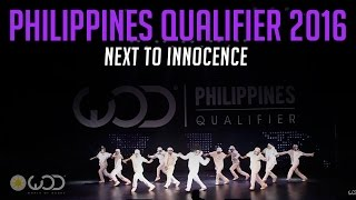 NEXT TO INNOCENCE | World of Dance Philippines Qualifier 2016 | #WODPH2016