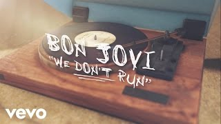 Bon Jovi - We Don't Run (Lyric Video)