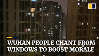 Wuhan Residents Chant 'keep It Up, Wuhan' Out Of Their Windows To Boost Morale
