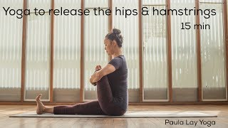 Yoga to release the hips & hamstrings (15min)