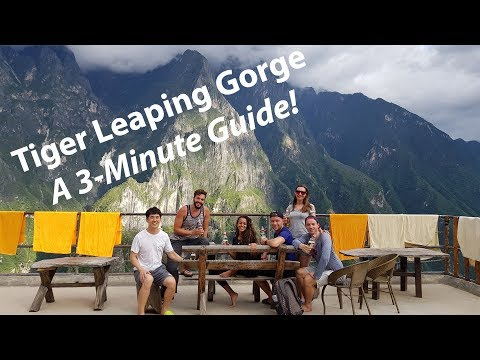 Tiger Leaping Gorge - The 3-minute Guide!