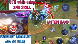 FASTEST HAND | ULTI while using 2ND SKILL | LANCELOT nooBEST PLAY | MOBILE LEGENDS