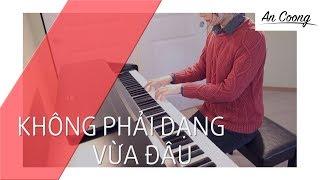 Không Phải Dạng Vừa Đâu - Sơn Tùng MTP | PIANO COVER | AN COONG PIANO