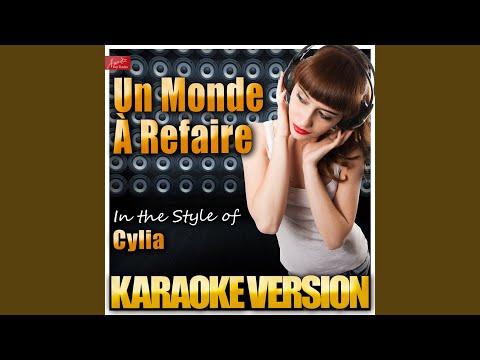 Un Monde À Refaire (In the Style of Cylia) (Karaoke Version)