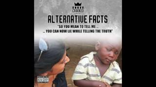 KXNG Crooked- Alternative Facts