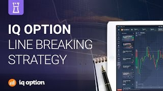 Line breaking strategy. IQ Option