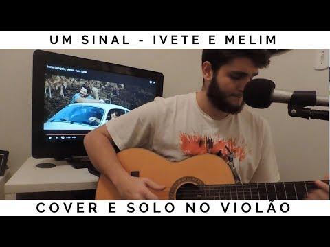 Um Sinal - Ivete e Melim - Cover e Solo no Violão Rodrigo Fada