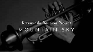 Krzemiński Reunion Project - MOUNTAIN SKY