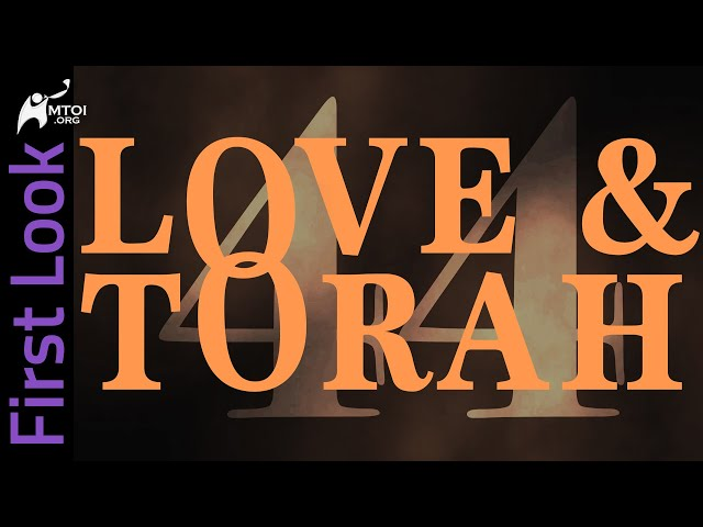 First Look | Love and Torah | Part 44
