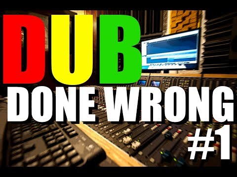 DUB DONE WRONG: TUTORIAL #1 The gear you most need #dubdonewrong