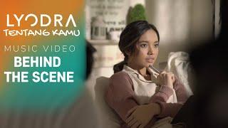 LYODRA - TENTANG KAMU (BTS Music Video)