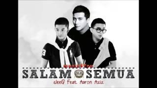 Sleeq Ft Aaron Aziz - Salam Semua (High Quality Audio) Full HD ...