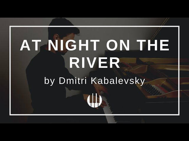 At Night on the River Op. 27 No. 4 by Dmitri Kabalevsky