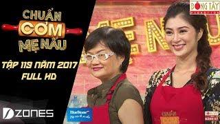 chuẩn cơm mẹ nấu   tập 119 full hd: thanh trúc - khang việt (29/10/2017)
