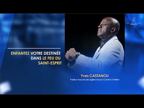 ENFANTEZ VOTRE DESTINÉE DANS LE FEU DU SAINT-ESPRIT   Ps Yves CASTANOU   DIMANCHE 03/10/2021 (1)