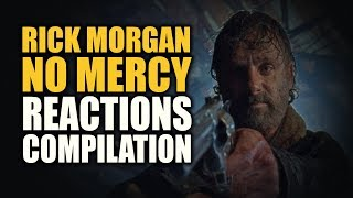 The Walking Dead RICK MORGAN NO MERCY Reactions Compilation