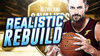 THE NEW FUTURE! CAVS REALISTIC REBUILD! NBA 2K18