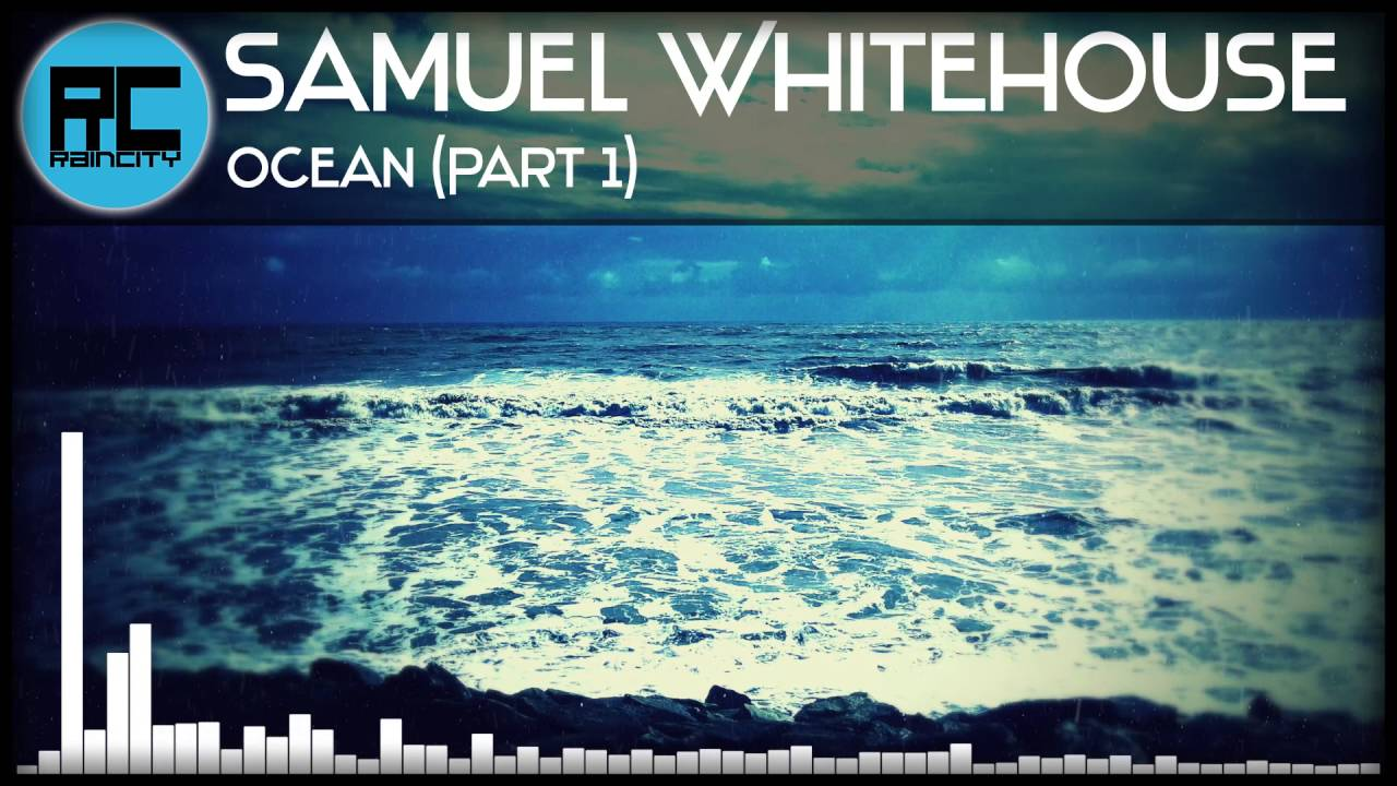 [Chillstep] Samuel Whitehouse - Ocean (Part 1)