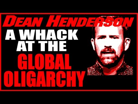 Dean Henderson  Takes a Whack At The Global Oligarchy For 2016, 1-11-16