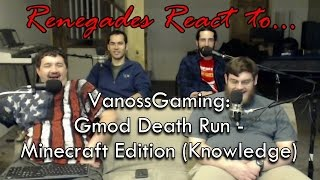 Renegades React to... VanossGaming: Gmod Deathrun Funny Moments - Minecraft Edition (Knowledge)