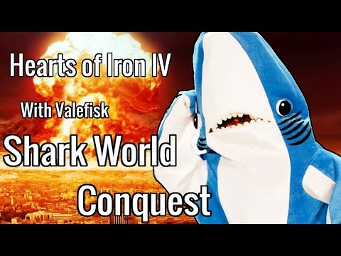 Hearts of Iron IV: SHARK WORLD CONQUEST - FT VALEFISK