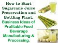 How to Start Sugarcane Juice Preservation and Bottling Plant