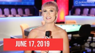 News From the 2019 World Series of Poker: June 17