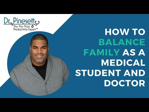 How to balance family as a medical student and doctor