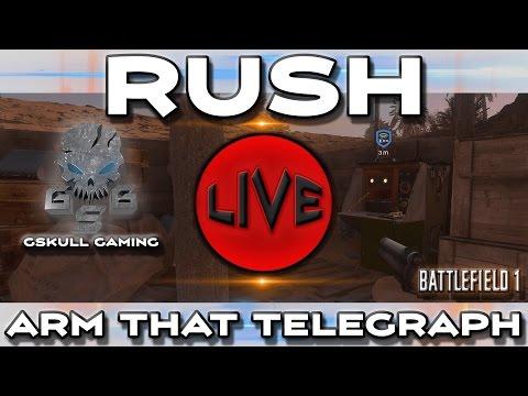 RUSH - ARM THAT TELEGRAPH  -  BATTLEFIELD 1 LIVE STREAM