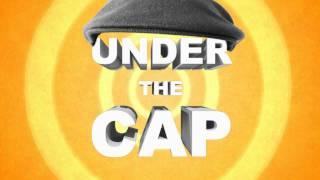 Under The Cap - Intro