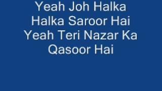 Yeh jo halka halka saroor BY Nusrat Fatieh Ali Khan