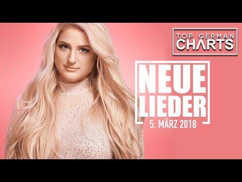 TOP 10 NEUE LIEDER 5. MÄRZ 2018 | CHARTS MÄRZ 2018