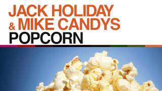 Download Jack Holiday & Mike Candys - Popcorn (Radio Edit) MP3 song and Music Video
