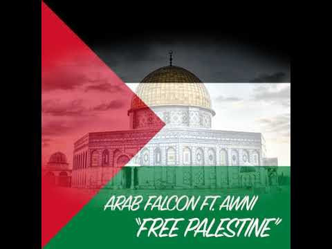 "Arab Falcon Feat. AWNI - Free Palestine  ""صقر العرب و عوني ""حرر فلسطين"