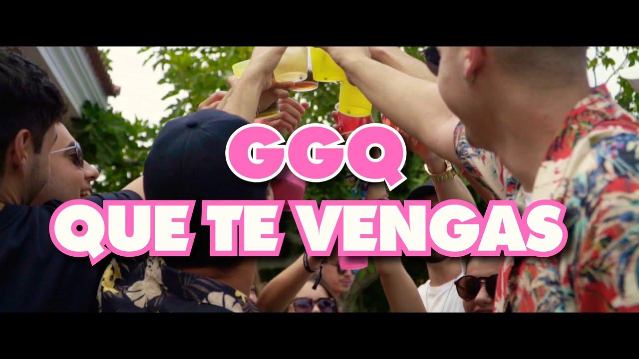 Download GGQ - Que te vengas (Prod. Manu Kirós)   Video Oficial