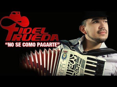 Fidel Rueda - No Se Como Pagarte