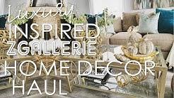 Luxury Inspired Zgallerie Home Decor Haul
