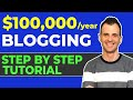 How to Make Money Blogging: My $100k/Year Blog Method Step by Step
