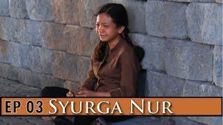 Syurga Nur | Episod 3