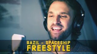 Bazil - Spaceship ( Freestyle Video )