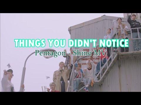 THINGS YOU DIDN'T NOTICE: Pentagon - Shine MV