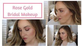 ROSE GOLD MAKEUP TUTORIAL | BRIDAL MAKEUP IDEAS