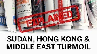Protests in Hong Kong and Sudan and attacks in Gulf of Oman