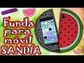 ♥ Tutorial: Funda Móvil Sandía || Summer Case Phone ♥