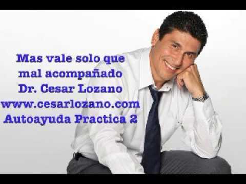 Mas vale solo que mal acompañado-Dr. Cesar Lozano
