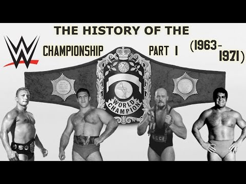 History Of The WWE Championship Pt. I (1963-71)