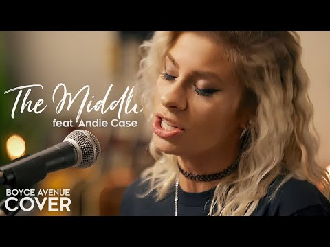 The Middle - Zedd, Maren Morris, Grey Boyce Avenue ft Andie Case acoustic cover on Spotify & Apple